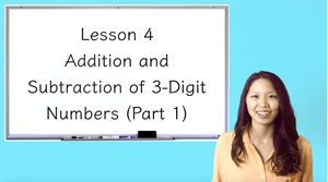 Picture of Lesson 4 Addition and Subtraction of 3-Digit Numbers (Part 1)